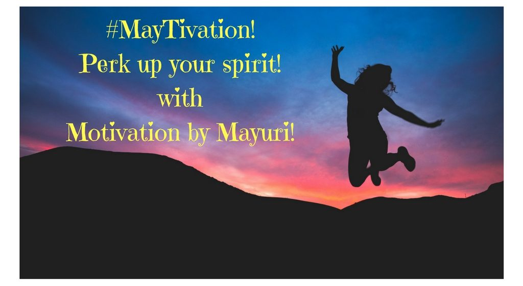 maytivationperk-up-your-spiritwithmotivation-by-mayuri