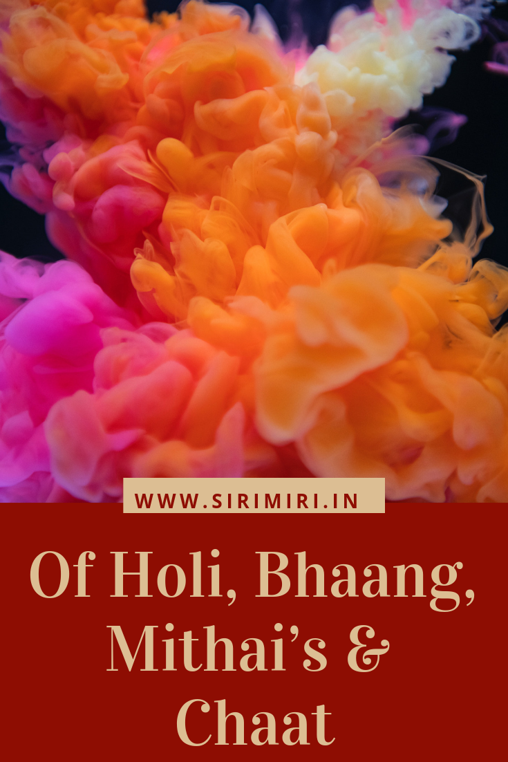 Of Holi, Bhaang, Mithai's & Chaat