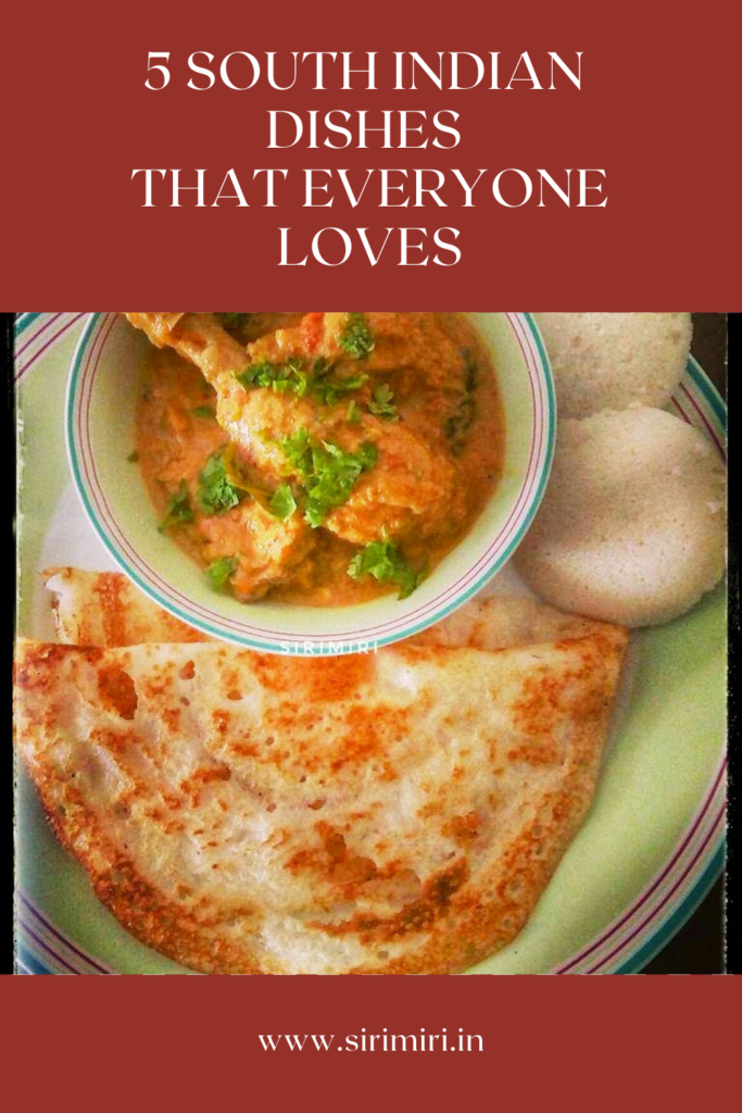 5 South Indian Dishes That Everyone Loves